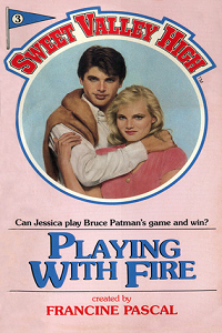 "Thumbnail image for Sweet Valley High #003 ""Playing With Fire"" – And seven other things more fun than reading this book."