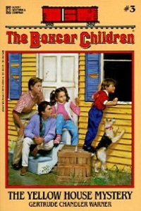 "Thumbnail image for Boxcar Children #003 ""The Yellow House Mystery"" – Or this is what happens when you do drugs."