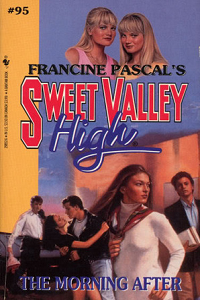 "Sweet Valley High #095 ""The Morning After"" –  Or the one where even Jesus weeps thumbnail"