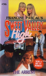 "Thumbnail image for Sweet Valley High #096 ""The Arrest "" – Or the one where we think of lots of ways for Jessica to die."