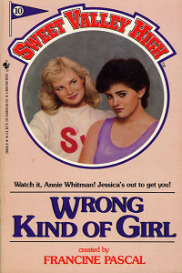 "Thumbnail image for Sweet Valley High #010 ""Wrong Kind of Girl"" – Easy girls make things hard."