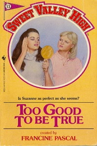 "Sweet Valley High #011 ""Too Good to be True"" – Out creeping the creepster. thumbnail"