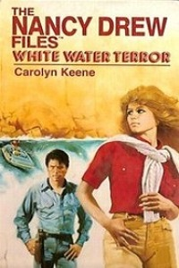 "Thumbnail image for Nancy Drew Files #006 ""White Water Terror"" – Someone's trying to kill you, FYI."