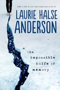 Thumbnail image for The Impossible Knife of Memory by Laurie Halse Anderson – Struggle bus.